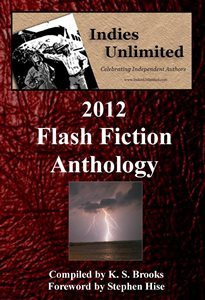 Flash Fiction Anthologies by Indies Unlimited 205x300